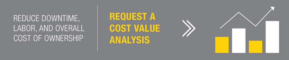 reduce downtime labor and overall cost of ownership by requesting a cost-value analysis